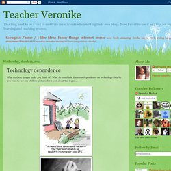 Teacher Veronike: Technology dependence