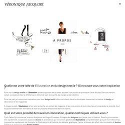 A propos de Véronique Jacquart -Designer textile et illustratrice.