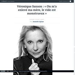 Véronique Sanson: «On m'a enlevé ma mère, le vide est monstrueux»