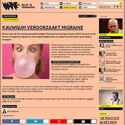 Kauwgum veroorzaakt migraine