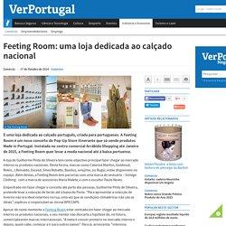 VerPortugal - Feeting Room: uma loja dedicada ao calçado nacional