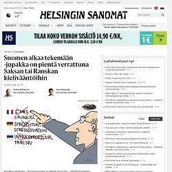 Suomen alkaa tekemään -jupakka on pientä verrattuna Saksan tai Ranskan kielivääntöihin - Ranska - Ulkomaat