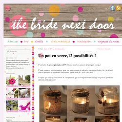 Un pot en verre = 12 possibilités de photophore DIY !The bride next door