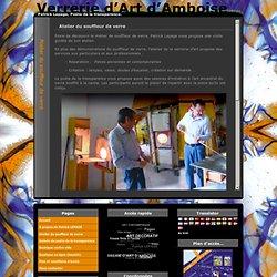 Verrerie d'Art d'Amboise » Atelier du souffleur de verre