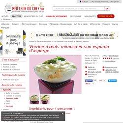 Verrine d'œufs mimosa et son espuma d'asperge - La recette avec photos