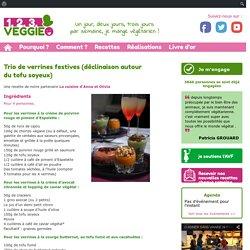 Trio de verrines festives (déclinaison autour du tofu soyeux)1.2.3. Veggie