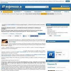 François Lemaigre (Cogent) : «Certains FAI veulent contrôler et verrouiller Internet»