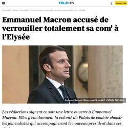 Emmanuel Macron accusé de verrouiller totalement sa com' à l'Elysée -