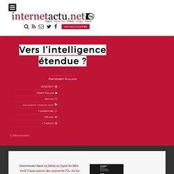 Vers l'intelligence étendue ?