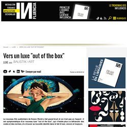 "Vers un luxe ""out of the box"""