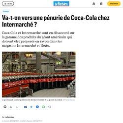 Va-t-on vers une pénurie de Coca-Cola chez Intermarché ?