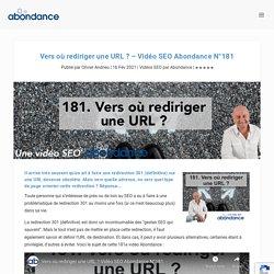 Vers où rediriger une URL ? - Vidéo SEO Abondance N°181