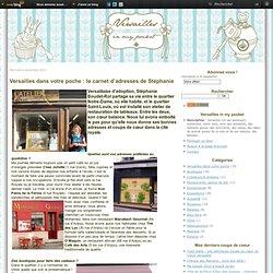 Versailles dans votre poche : le carnet d'adresses de Stéphanie - Versailles in my pocket