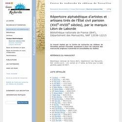 Centre de recherche du château de Versailles - Répertoire alphabétique d'artistes et artisans tirés de l'État civil parisien (XVIe-XVIIIe siècles), par le marquis Léon de Laborde