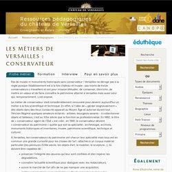 Les Métiers de Versailles : Conservateur