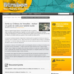 Exemple. Sortie au Château de Versailles : réaliser un guide de visite pour tablette tactile