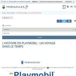 Ville de Versailles -L'HISTOIRE EN PLAYMOBIL : UN VOYAGE DANS LE TEMPS