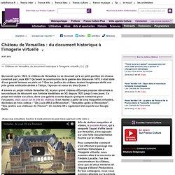Château de Versailles : du document historique à l'imagerie virtuelle - Histoire