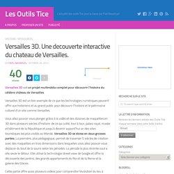Versailles 3D. Une decouverte interactive du chateau de Versailles