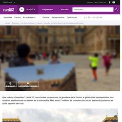Versailles ou l'art d'éblouir, de la Noblesse aux touristes