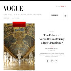 The Palace of Versailles is offering a free virtual tour