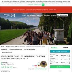 Jeu de piste dans les jardins du château de Versailles - RendezvousCheznous