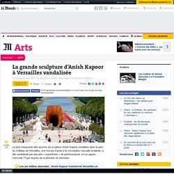 La grande sculpture d'Anish Kapoor à Versailles a été vandalisée