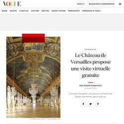 Le Château de Versailles propose une visite virtuelle gratuite
