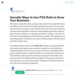 Versatile Ways to Use POS Rolls to Grow Your Business