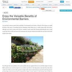 Enjoy the versatile benefits of environmental barriers