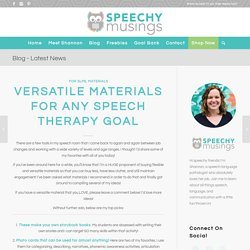 Versatile Materials for ANY Speech Therapy Goal