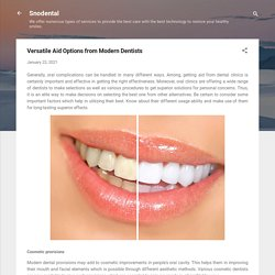 Versatile Aid Options from Modern Dentists