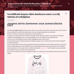 Verschillende jongens shirts domineren zomer 2021 bij Stylonic.nl verkrijgbaar