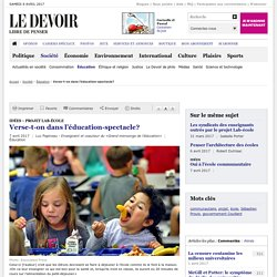 Verse-t-on dans l'éducation-spectacle?