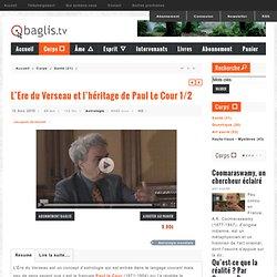 L'Ere du Verseau et l'héritage de Paul Le Cour 1/2