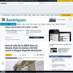 Pour le rôle de la SNCF dans la Shoah, Paris va verser 100 000 euros à chaque déporté américain