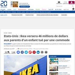 Etats-Unis : Ikea versera 46 millions de dollars aux parents d'un enfant tué par une commode