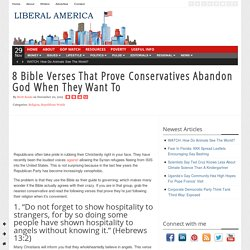 8 Bible Verses That Prove Conservatives Abandon God When They Want To