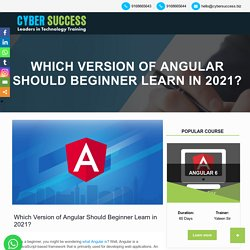 Which Version of Angular Should You Learn in 2021
