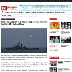 Anti-ship version of BrahMos supersonic missile test-fired by Indian Navy - News Vibes of India