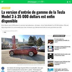 La version d'entrée de gamme de la Tesla Model 3 à 35 000 dollars est enfin disponible
