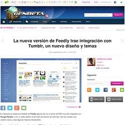 La nueva versión de Feedly trae integración con Tumblr, un nuevo diseño y temas