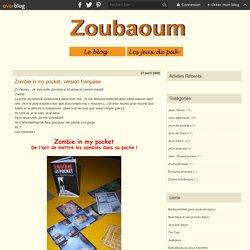Zombie in my pocket, version française - Zoubaoum