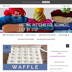 A version of the Waffle stitch knitting pattern ideal for beginners - So Woolly