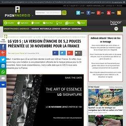 LG V20 S: la version étanche de 5,2 pouces présentée le 30 novembre pour la France