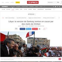 Libye: la version de Sarkozy remise en cause par des mails de Clinton