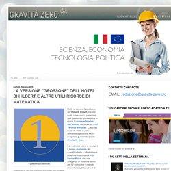 """Gravità Zero : LA VERSIONE """"GROSSONE"""" DELL'HOTEL DI HILBERT E ALTRE UTILI RISORSE DI MATEMATICA"""