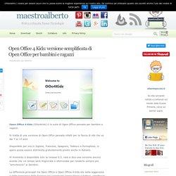 Open Office 4 Kids: versione semplificata di Open Office per bambini e ragazzi
