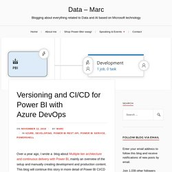 Versioning and CI/CD for Power BI with Azure DevOps – Data – Marc