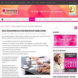 Welke verslagvorm kies ik voor mijn notulen? Handig schema! - blog.secretary.nl